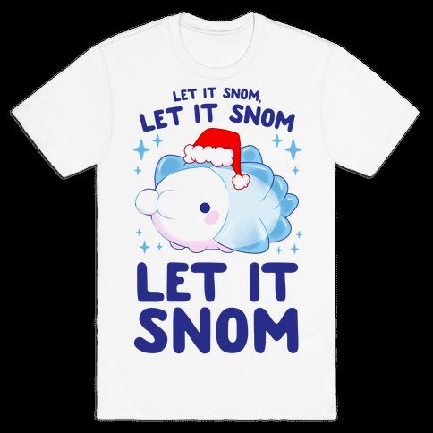 Let It Snom, Let It Snom, Let It Snom Mens/Unisex T-Shirt