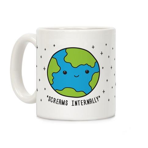 Earth Screams Internally Coffee Mug