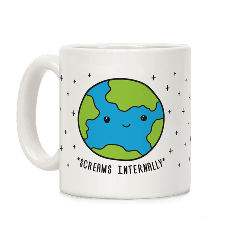 Earth Screams Internally Coffee Mug