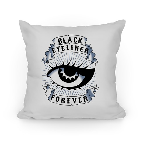 Black Eyeliner Forever Pillow
