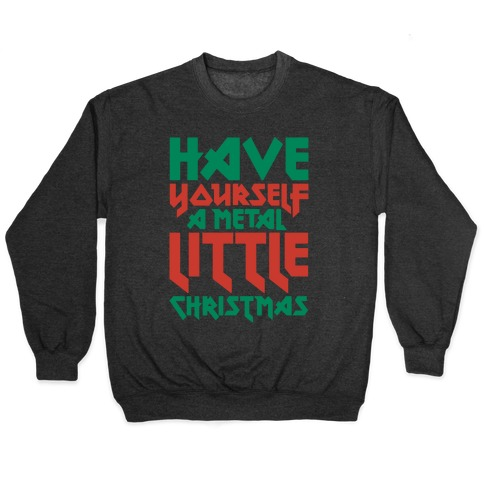 Have Yourself A Metal Little Christmas White Print Pullover