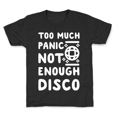 Too Much Panic Not Enough Disco Kids T-Shirt