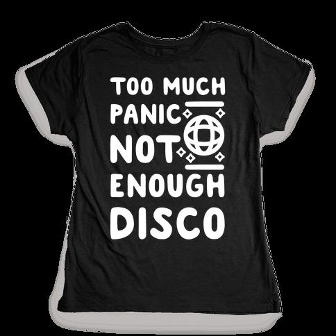 Too Much Panic Not Enough Disco Womens T-Shirt