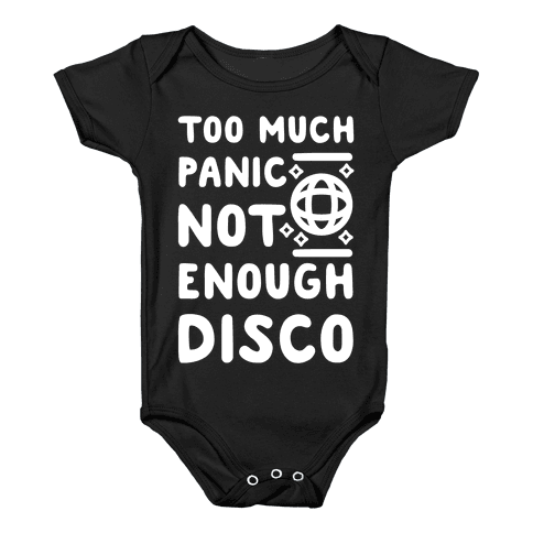 Too Much Panic Not Enough Disco Baby Onesy
