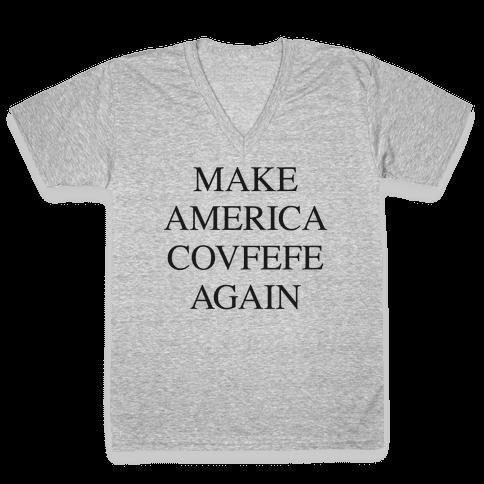 Make America Covfefe Again V-Neck Tee Shirt