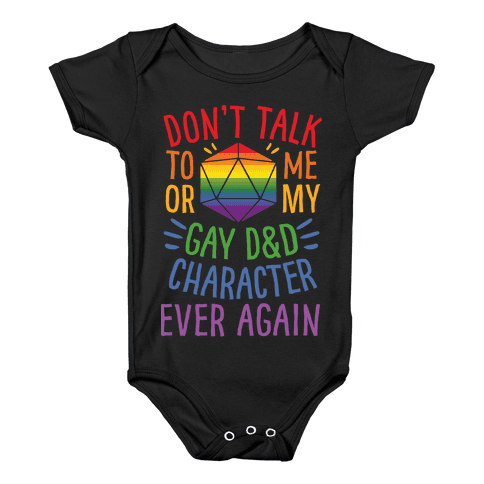 Don't Talk To Me Or My Gay D&D Character Ever Again Baby Onesy