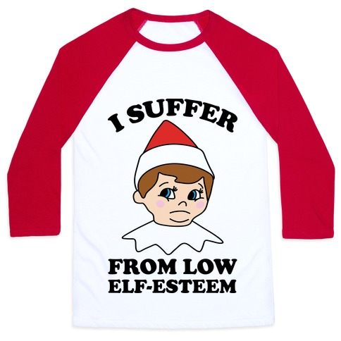 I Suffer From Low Elf Esteem Christmas Baseball Tee