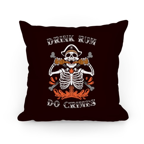 Drink Rum Do Crimes Pillow