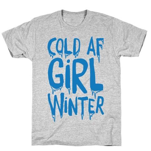 Cold Af Girl Winter Parody T-Shirt
