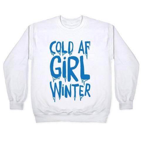 Cold Af Girl Winter Parody Pullover