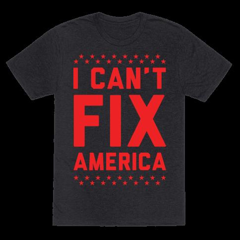 I Cant Fix America