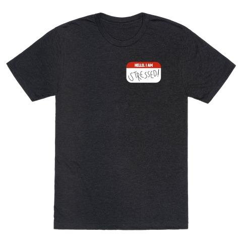 Hello. I am Stressed! T-Shirt