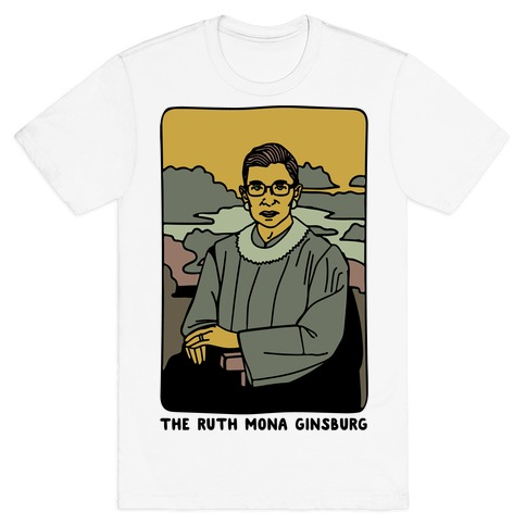 The Ruth Mona Ginsburg T-Shirt