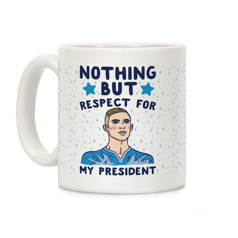 Nothing But Respect For My President Adam Rippon Parody Coffee Mug