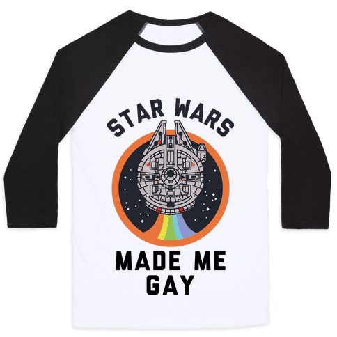Star Wars Made Me Gay Baseball Tee