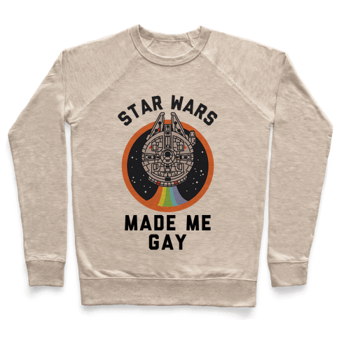 Star Wars Made Me Gay Pullover