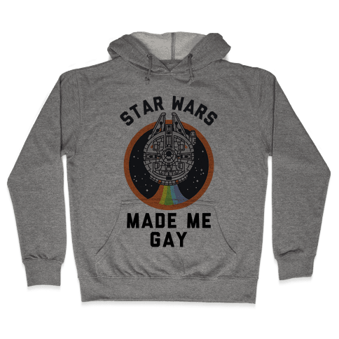 Star Wars Made Me Gay Hooded Sweatshirt