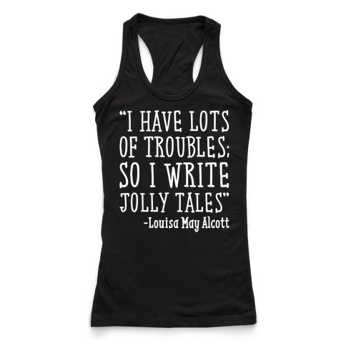 I Have Lots of Troubles So I Write Jolly Tales Quote White Print