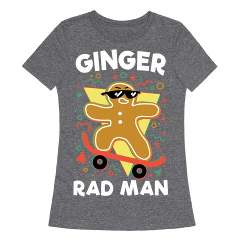 Ginger Rad Man Womens T-Shirt