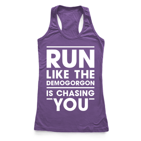 Run Like The Demogorgon Is Chasing You (White) Racerback Tank Top