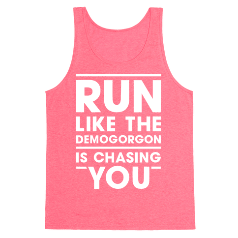 Run Like The Demogorgon Is Chasing You (White) Tank Top