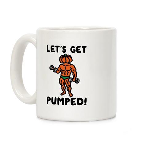 Let's Get Pumped Coffee Mug