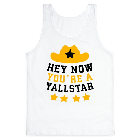 Hey Now, You're a YallStar Tank Top