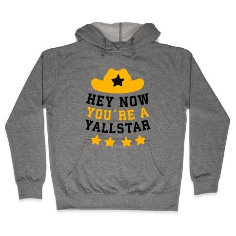 Hey Now, You're a YallStar Hooded Sweatshirt