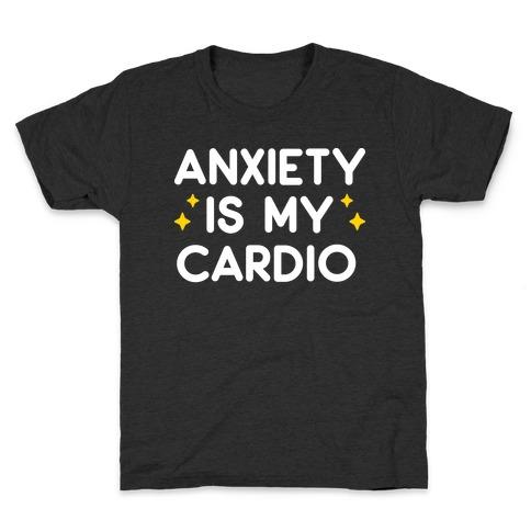 Anxiety Is My Cardio Kids T-Shirt