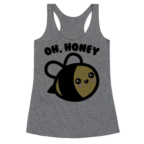 Oh Honey Bee Parody Racerback Tank Top