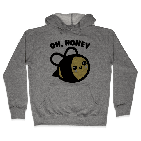 Oh Honey Bee Parody Hooded Sweatshirt