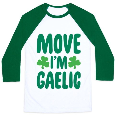 Move I'm Gaelic Parody Baseball Tee