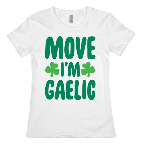 Move I'm Gaelic Parody Womens T-Shirt