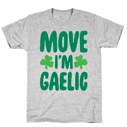 Move I'm Gaelic Parody T-Shirt