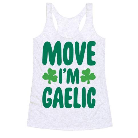 Move I'm Gaelic Parody Racerback Tank Top