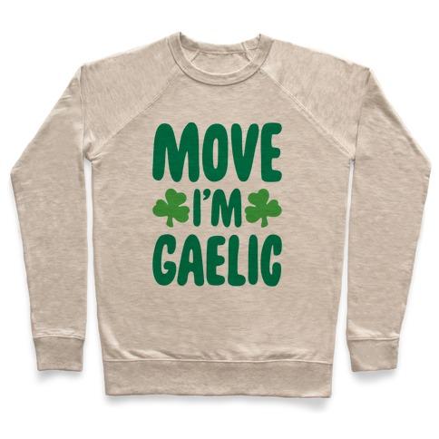 Move I'm Gaelic Parody Pullover