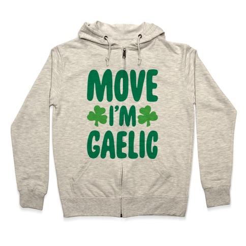 Move I'm Gaelic Parody Zip Hoodie