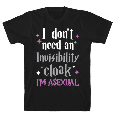 I Don't Need An Invisibility Cloak, I'm Asexual Mens T-Shirt