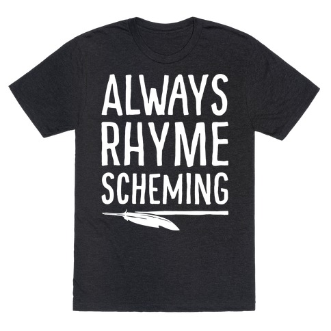 Always Rhyme Scheming White Print T-Shirt