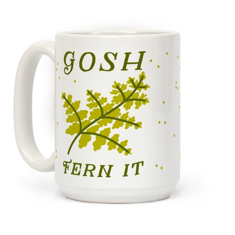 Gosh Fern it Coffee Mug