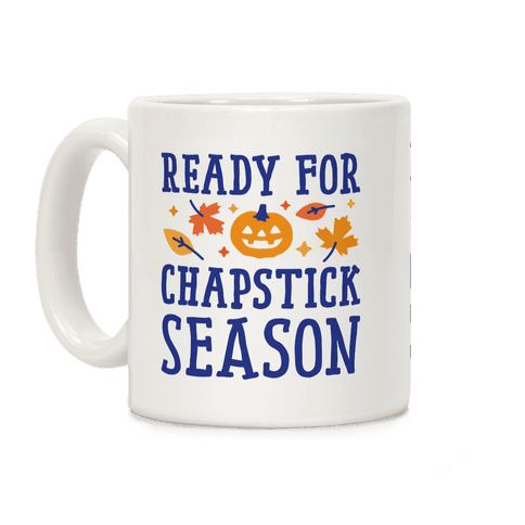 Ready For Chapstick Season Coffee Mug