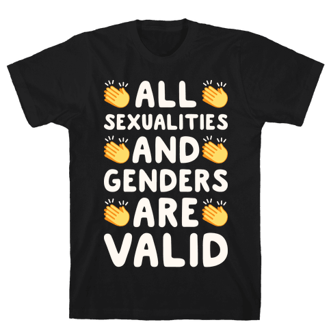 All Sexualities And Genders Are Valid Mens T-Shirt