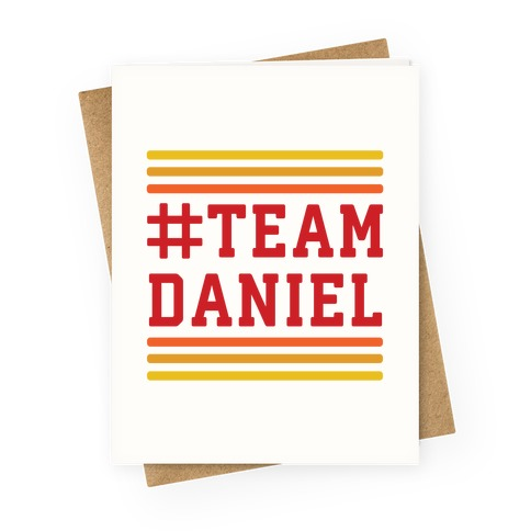 Team Daniel Greeting Card