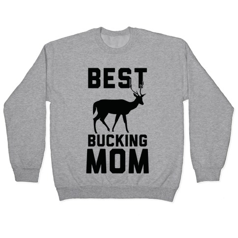 Best Bucking Mom Pullover
