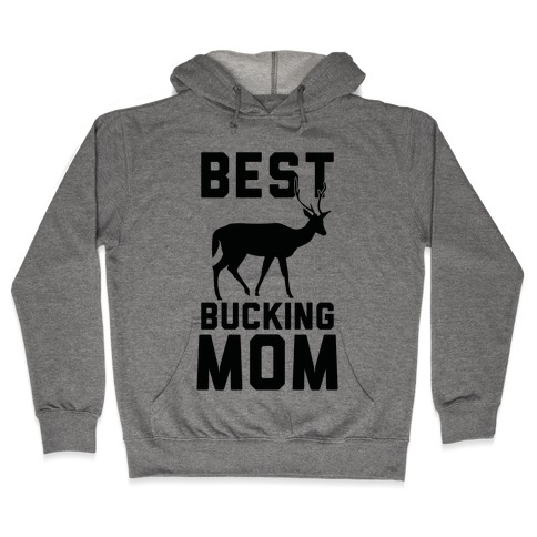 Best Bucking Mom Hooded Sweatshirt