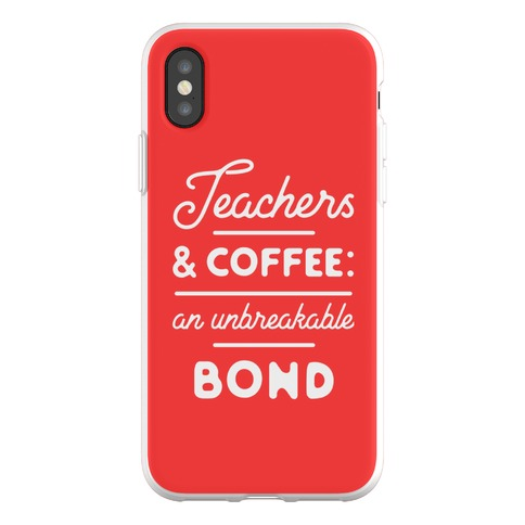 Teaching and Coffee: an Unbreakable Bond Phone Flexi-Case