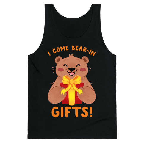 I come Bear-in Gifts! Tank Top
