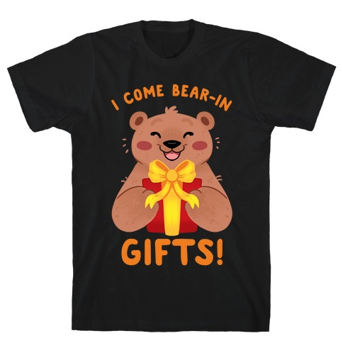 I come Bear-in Gifts! Mens T-Shirt