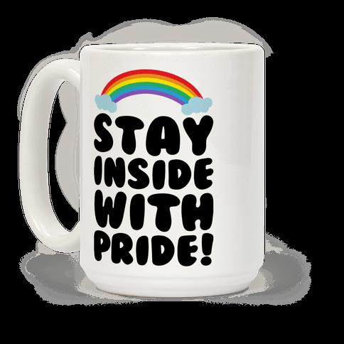 Stay Inside With Pride White Print Coffee Mug