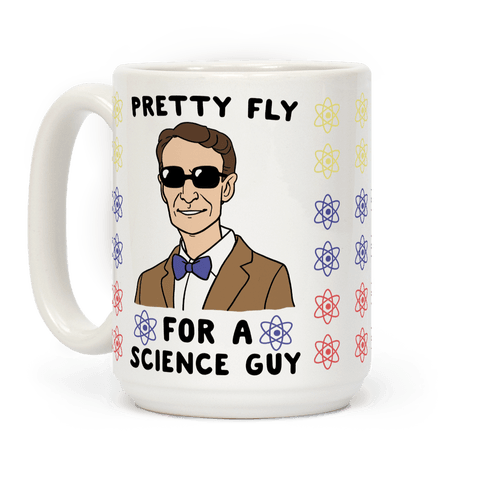 Pretty Fly For a Science Guy Coffee Mug